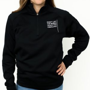 Fleece Pullover: Don't Let The World Teach You Theology