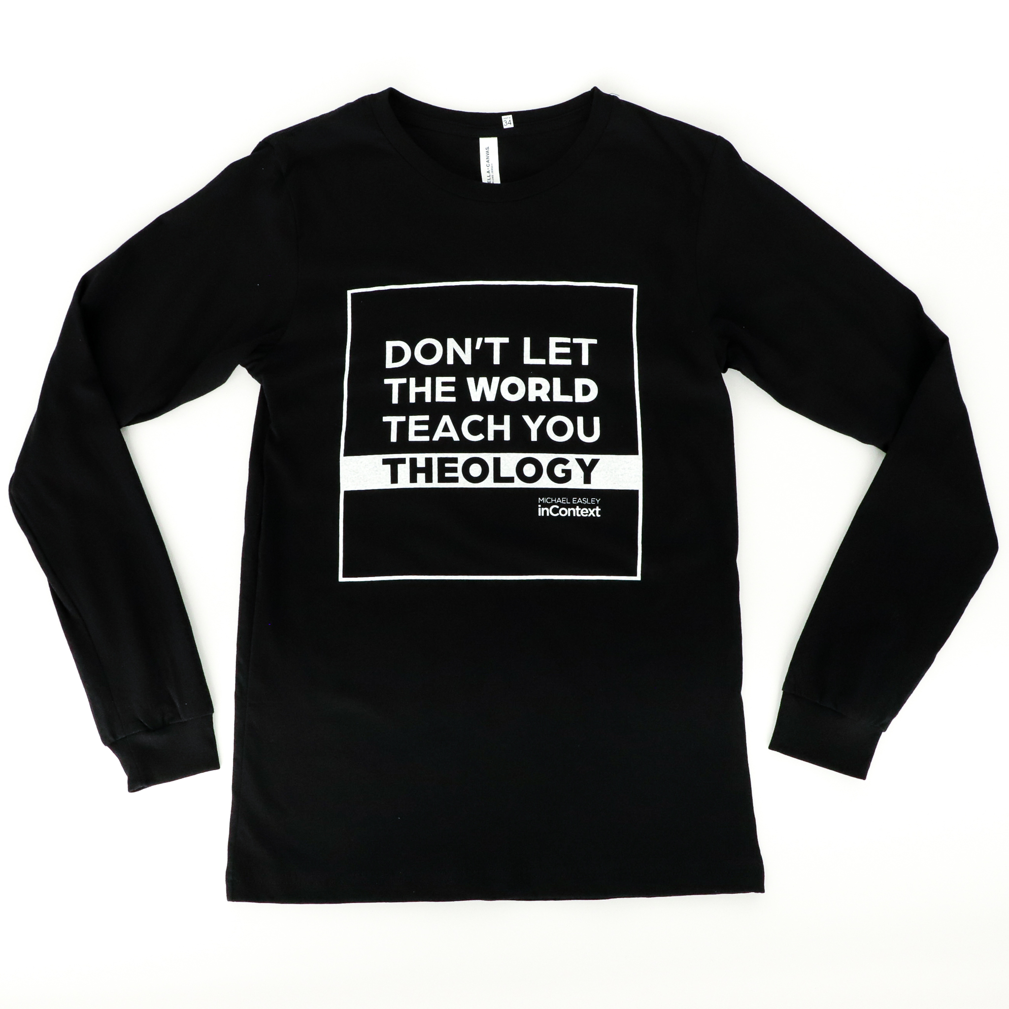 Long Sleeve Shirt: Don't Let The World Teach You Theology